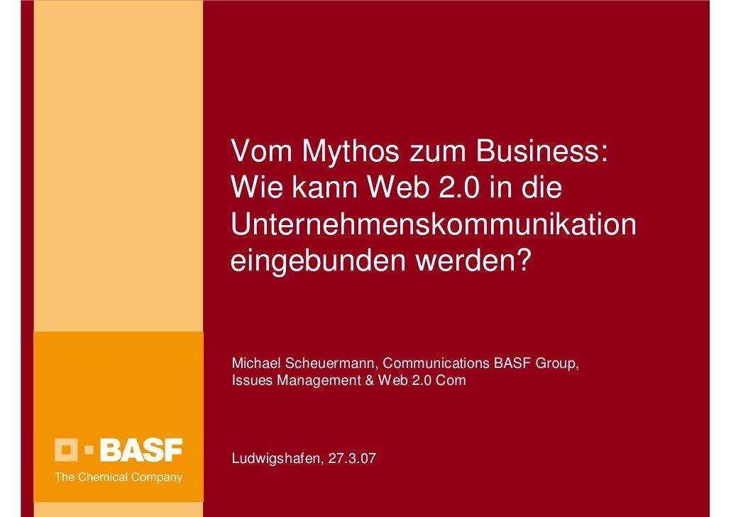 Vom Mythos zum Business: Wie kann Web 2.0 in die Unternehmenskommunikation eingebunden werden?   Michael Scheuermann, Comm...