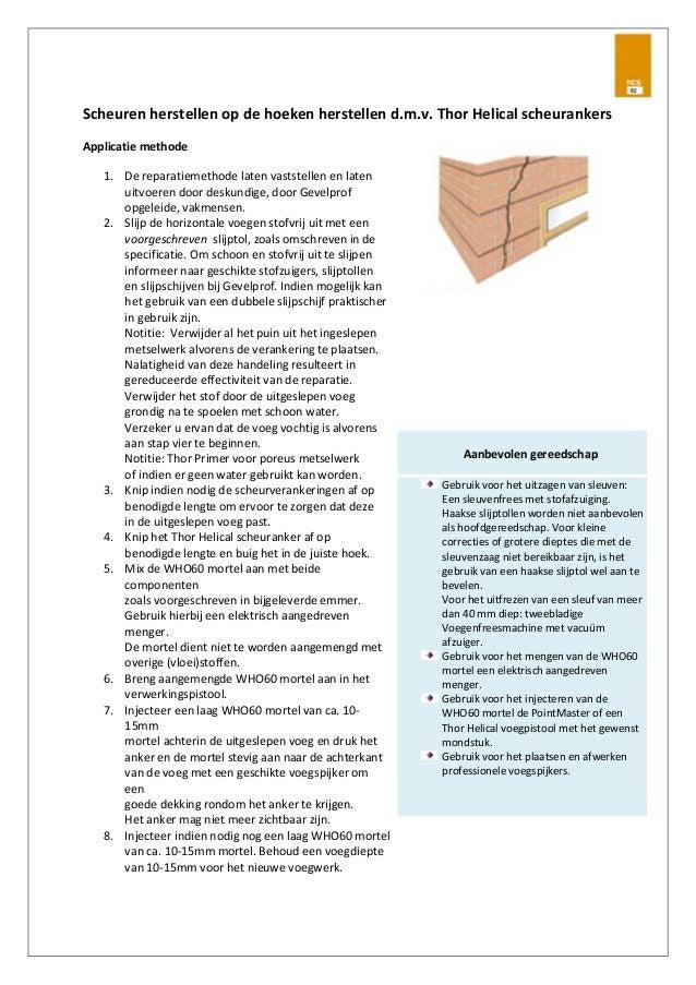 Scheuren herstellen op de hoeken herstellen d.m.v. Thor Helical scheurankers Applicatie methode 1. De reparatiemethode lat...