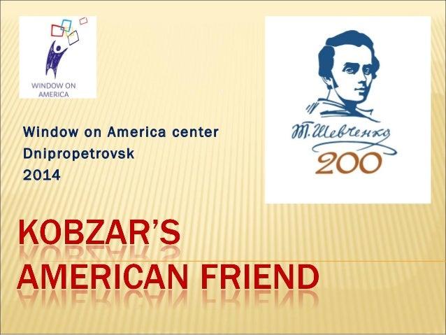 Kobzar's American friend