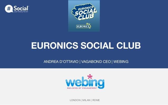 EURONICS SOCIAL CLUB   ANDREA D'OTTAVIO | VAGABOND CEO | WEBING LONDON | MILAN | ROME