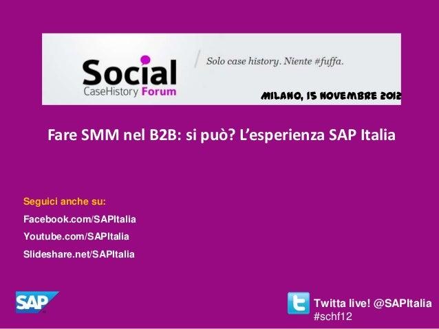 SCHF 2012 - Fare SMM nel B2B: si può? L'esperienza SAP Italia