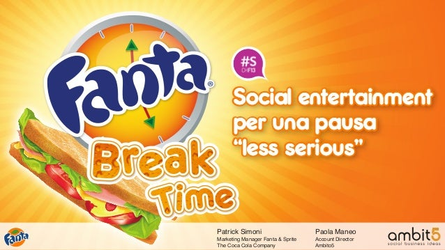 Paola ManeoAccount DirectorAmbito5Patrick SimoniMarketing Manager Fanta & SpriteThe Coca Cola CompanySocial entertainmentp...