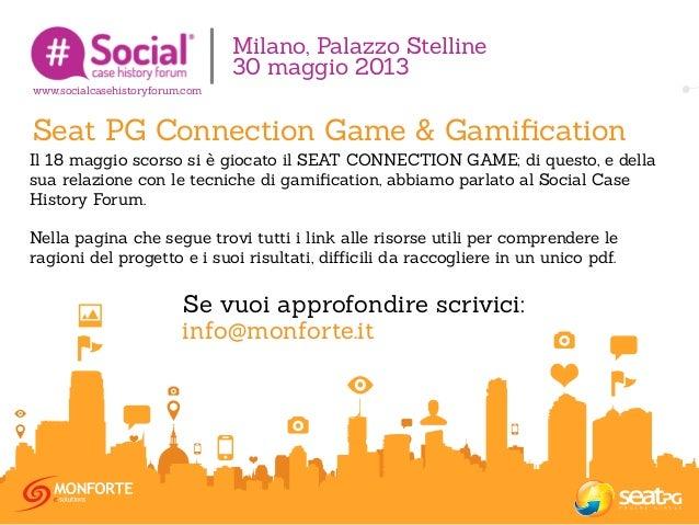 Il 18 maggio scorso si è giocato il SEAT CONNECTION GAME; di questo, e dellasua relazione con le tecniche di gamification, ...