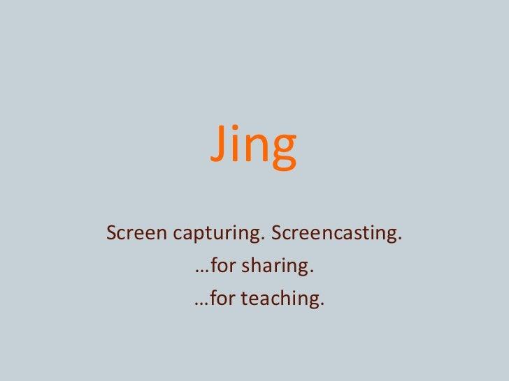 JingScreen capturing. Screencasting.         …for sharing.         …for teaching.