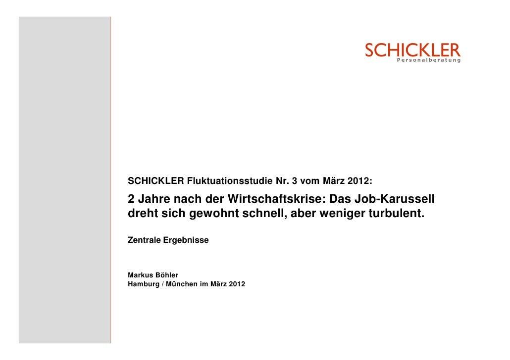 SCHICKLER Fluktuationsstudie Nr. 3 vom März 2012:2 Jahre nach der Wirtschaftskrise: Das Job-Karusselldreht sich gewohnt sc...