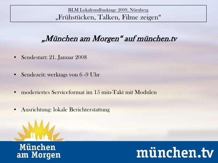 """BLM Lokalrundfunktage 2009, Nürnberg""""Frühstücken, Talken, Filme zeigen""""<br />""""München am Morgen"""" auf münchen.tv<br />Sende..."""