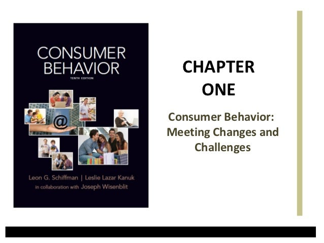 CHAPTER    ONEConsumer Behavior:Meeting Changes and    Challenges