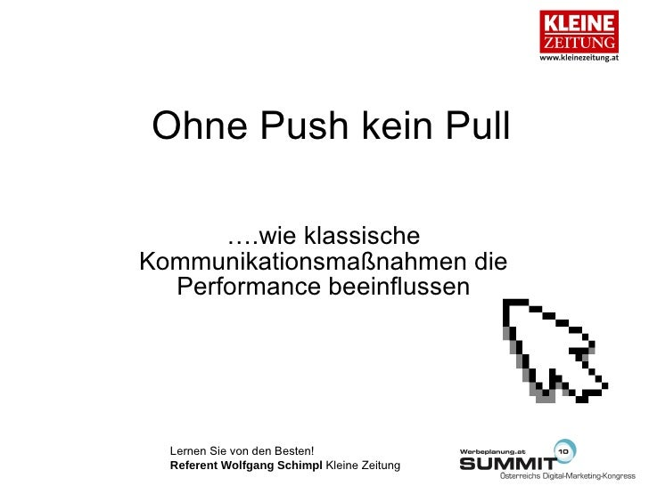 15.07.2010 Best Practice Ohne Push kein Pull Wolfgang Schimpl Kleine Zeitungnpull