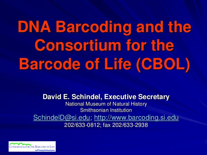 David Schindel - DNA Barcoding and the consortium for the barcode of life (CBOL)
