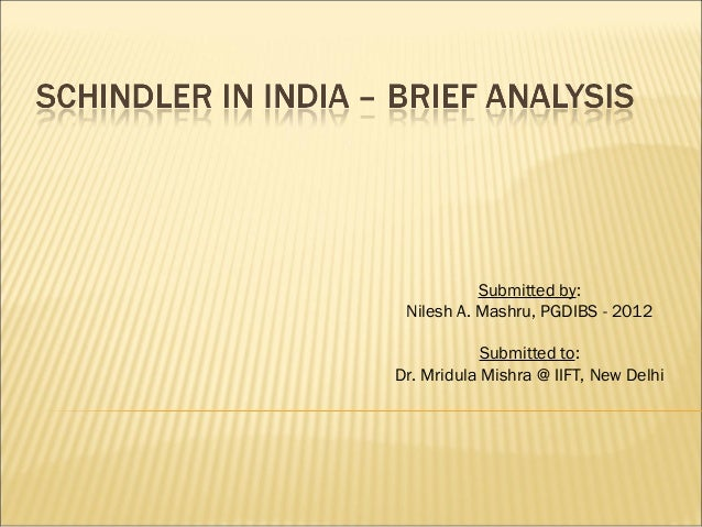 schindler india case analysis essay Silvio napoli at schindler india we will write a custom essay sample on in case he cannot ensure that he can avoid a violation in the future.