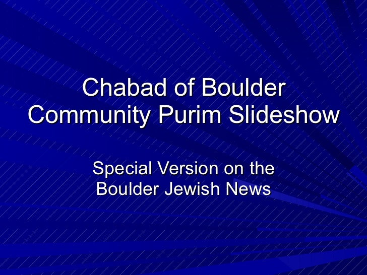 Chabad of Boulder Community Purim Slideshow Special Version on the Boulder Jewish News