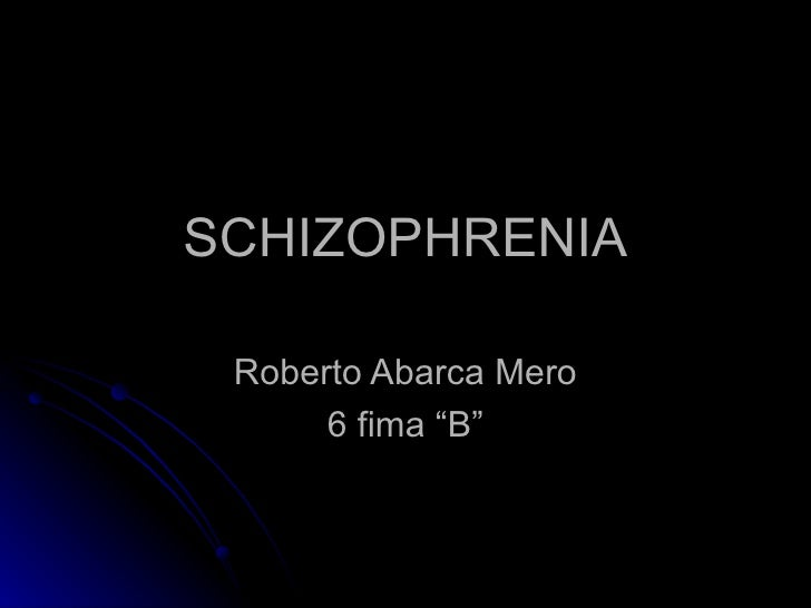 "SCHIZOPHRENIA Roberto Abarca Mero 6 fima ""B"""