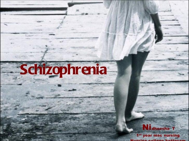 Schizophrenia Ni dheesha  T 1 st  year msc nursing Nursing college kottayam