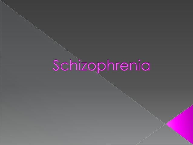 Schizophrenia: Theories and Treatments