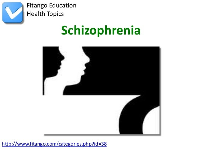 Fitango Education          Health Topics                        Schizophreniahttp://www.fitango.com/categories.php?id=38