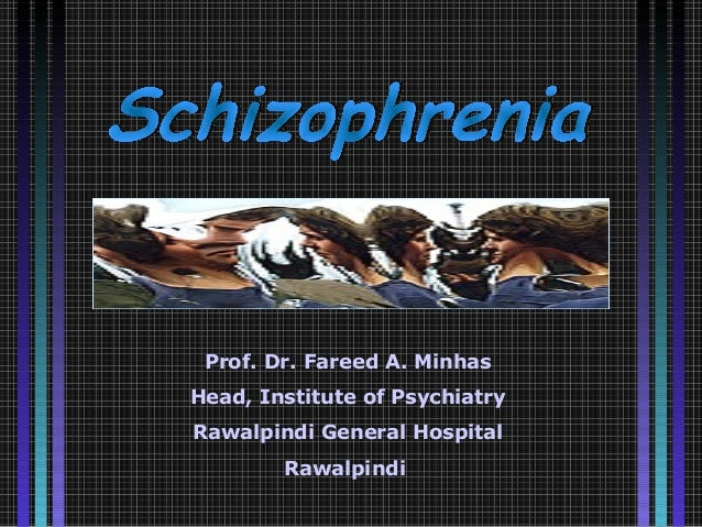 Schizophrenia-prof.fareed minhas