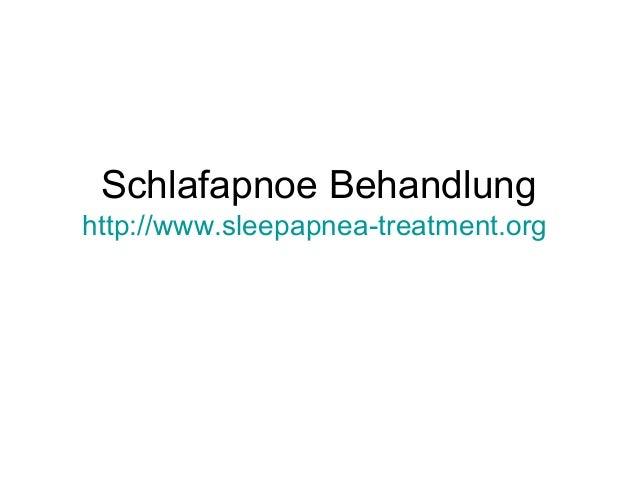 Schlafapnoe Behandlung http://www.sleepapnea-treatment.org