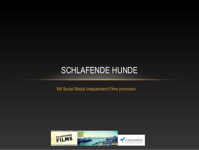 SCHLAFENDE HUNDEMit Social Media Independent Filme promoten