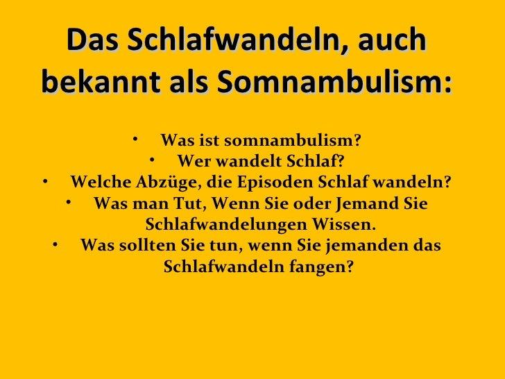 Das Schlafwandeln, auchbekannt als Somnambulism:         •  Was ist somnambulism?           • Wer wandelt Schlaf?• Welche ...