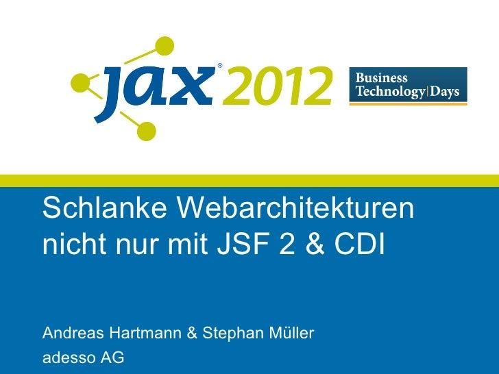 Schlanke Webarchitekturennicht nur mit JSF 2 & CDIAndreas Hartmann & Stephan Mülleradesso AG
