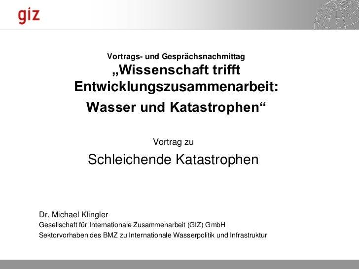 """Vortrags- und Gesprächsnachmittag                """"Wissenschaft trifft           Entwicklungszusammenarbeit:            Was..."""