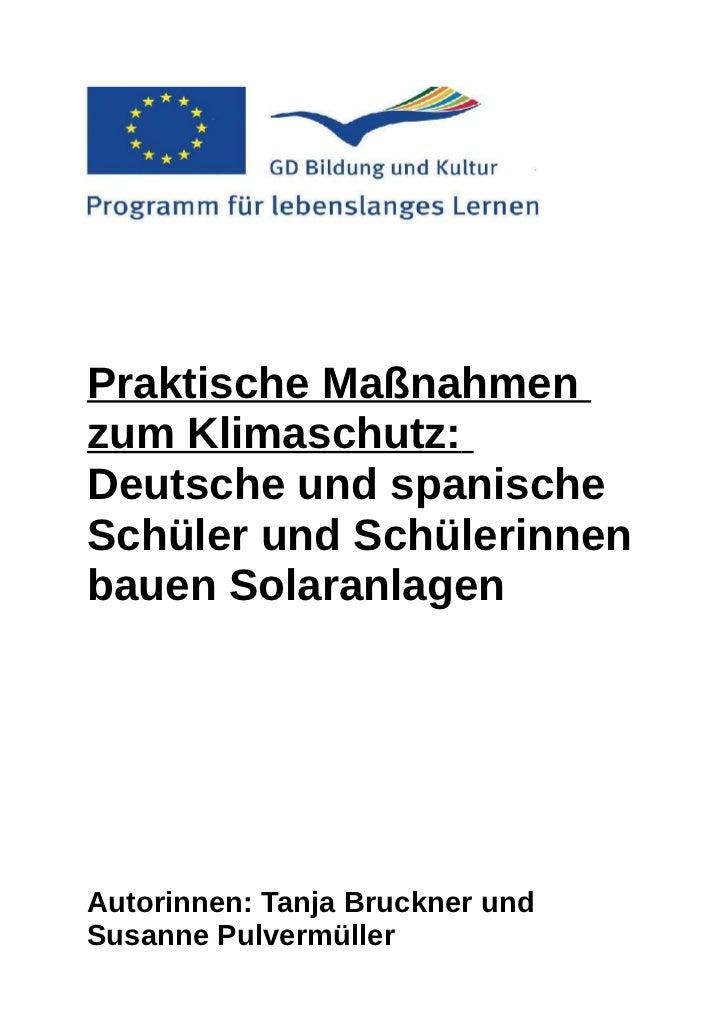 Praktische Maßnahmenzum Klimaschutz:Deutsche und spanischeSchüler und Schülerinnenbauen SolaranlagenAutorinnen: Tanja Bruc...