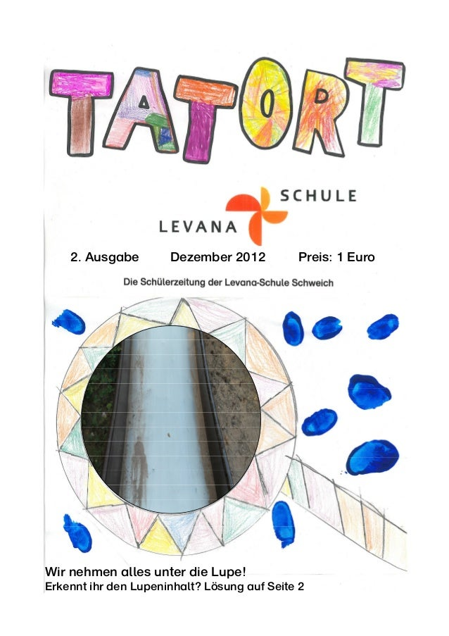 2. Ausgabe        Dezember 2012          Preis: 1 EuroWir nehmen alles unter die Lupe!Erkennt ihr den Lupeninhalt? Lösung ...