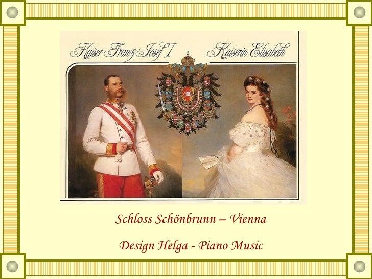 Schloss Schönbrunn – Vienna Design Helga - Piano Music