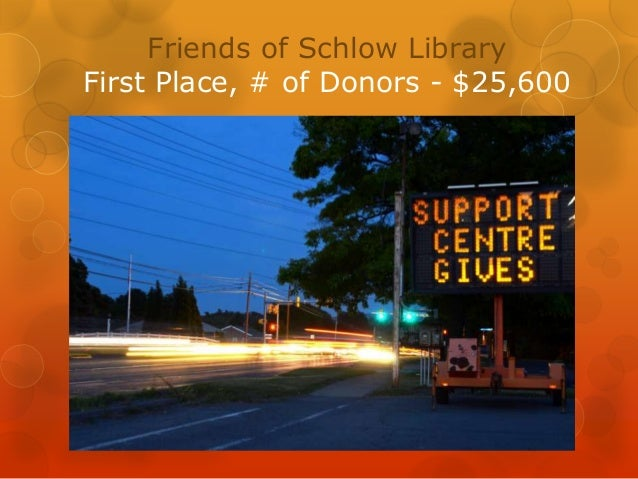 Friends of Schlow LibraryFirst Place, # of Donors - $25,600