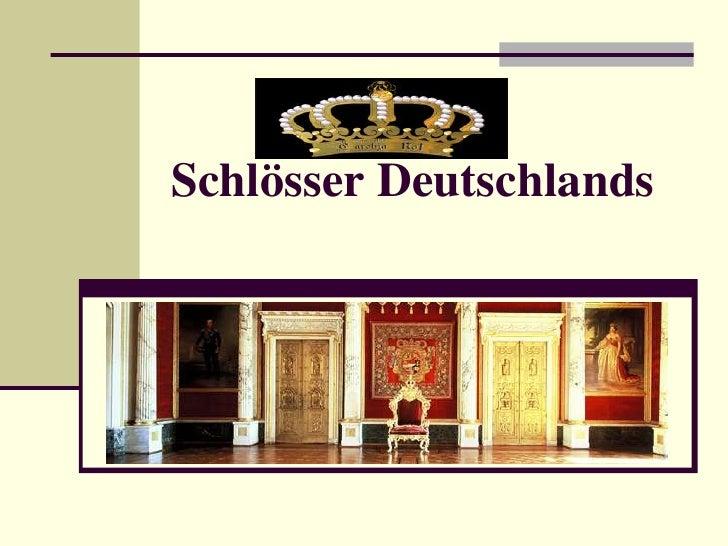 Schlösser DeutschlandsDie Liste von Burgen und Schlössern in Deutschlandführt, geordnet nach Bundesland, Burgen, Schlösser...