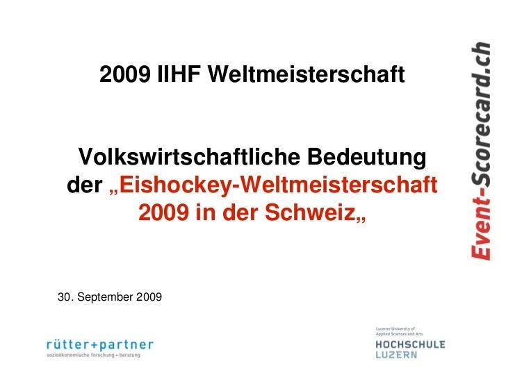 """2009 IIHF Weltmeisterschaft  Volkswirtschaftliche Bedeutung der """"Eishockey-Weltmeisterschaft        2009 in der Schweiz""""30..."""