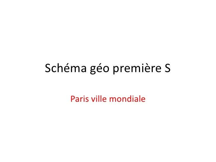 Schéma géo première S    Paris ville mondiale