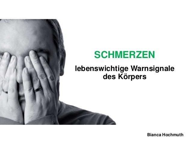 SCHMERZENlebenswichtige Warnsignale       des Körpers                  Bianca Hochmuth
