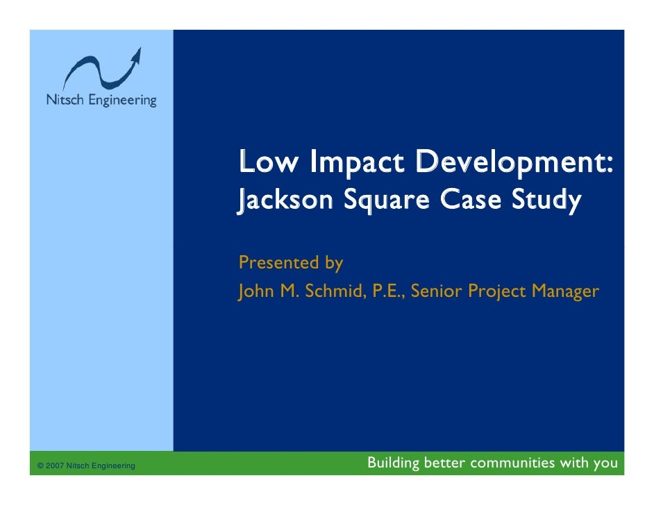 Low Impact Development:                             Jackson Square Case Study                              Presented by   ...