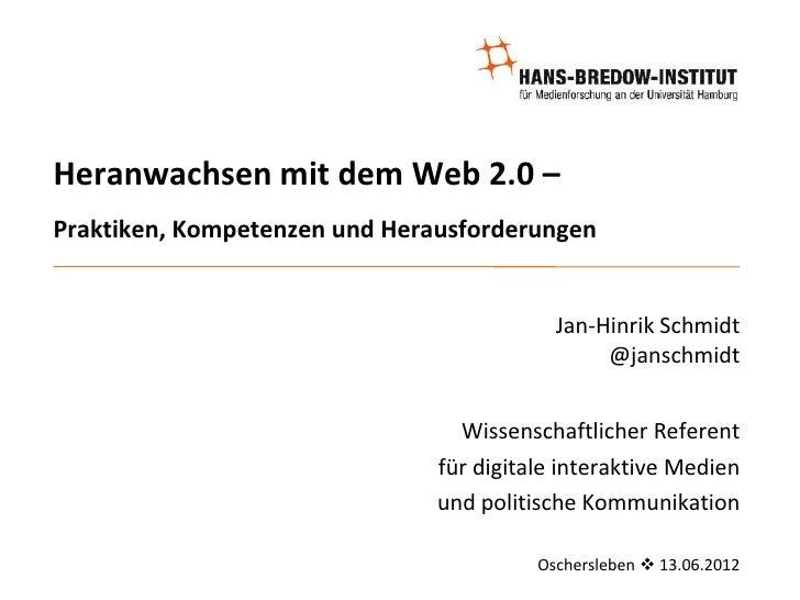 Heranwachsen mit dem Web 2.0 –Praktiken, Kompetenzen und Herausforderungen                                           Jan-H...