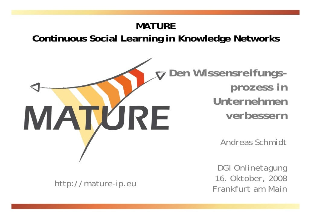 MATURE Continuous Social Learning in Knowledge Networks                             Den Wissensreifungs-                  ...