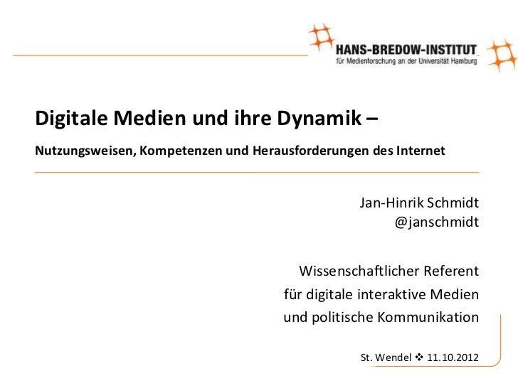 Digitale Medien und ihre Dynamik –Nutzungsweisen, Kompetenzen und Herausforderungen des Internet                          ...