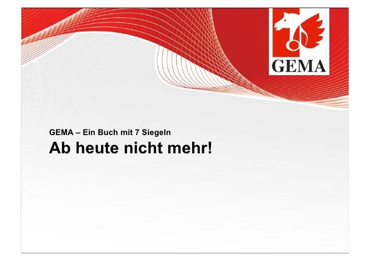 GEMA – Ein Buch mit 7 SiegelnAb heute nicht mehr!