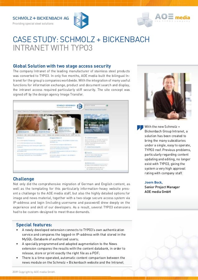 Case study: SchMOLZ + BickenbachInTRANET WITH TYPO3Global Solution with two stage access securityThe company Intranet of t...