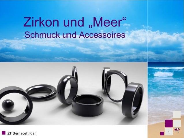 "Zirkon und ""Meer"" Schmuck und Accessoires  ZT Bernadett Klar  1"
