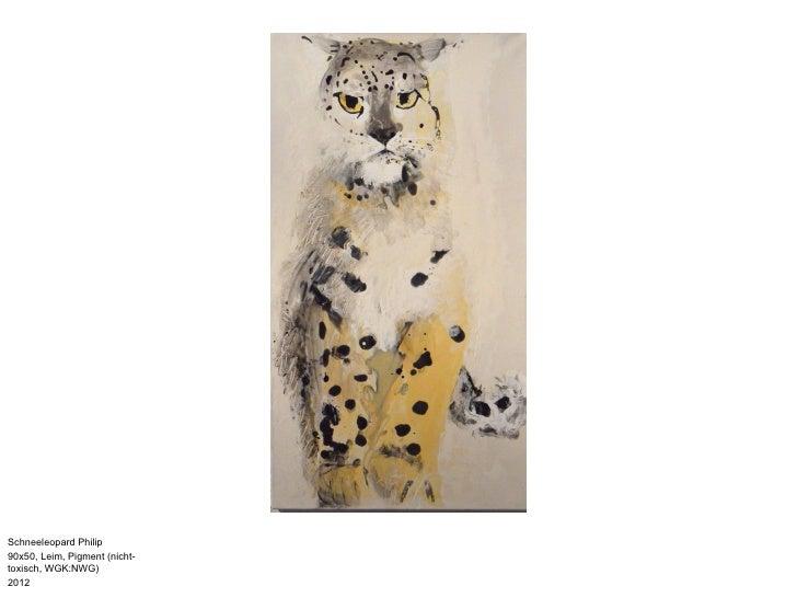 Schneeleopard Philip90x50, Leim, Pigment (nicht-toxisch, WGK:NWG)2012