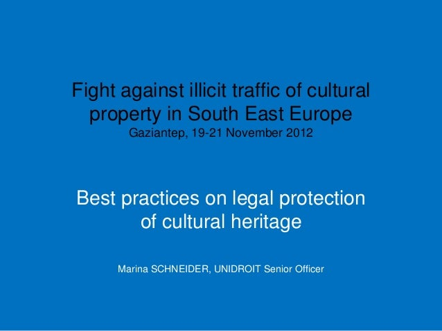 Fight against illicit traffic of cultural  property in South East Europe        Gaziantep, 19-21 November 2012Best practic...
