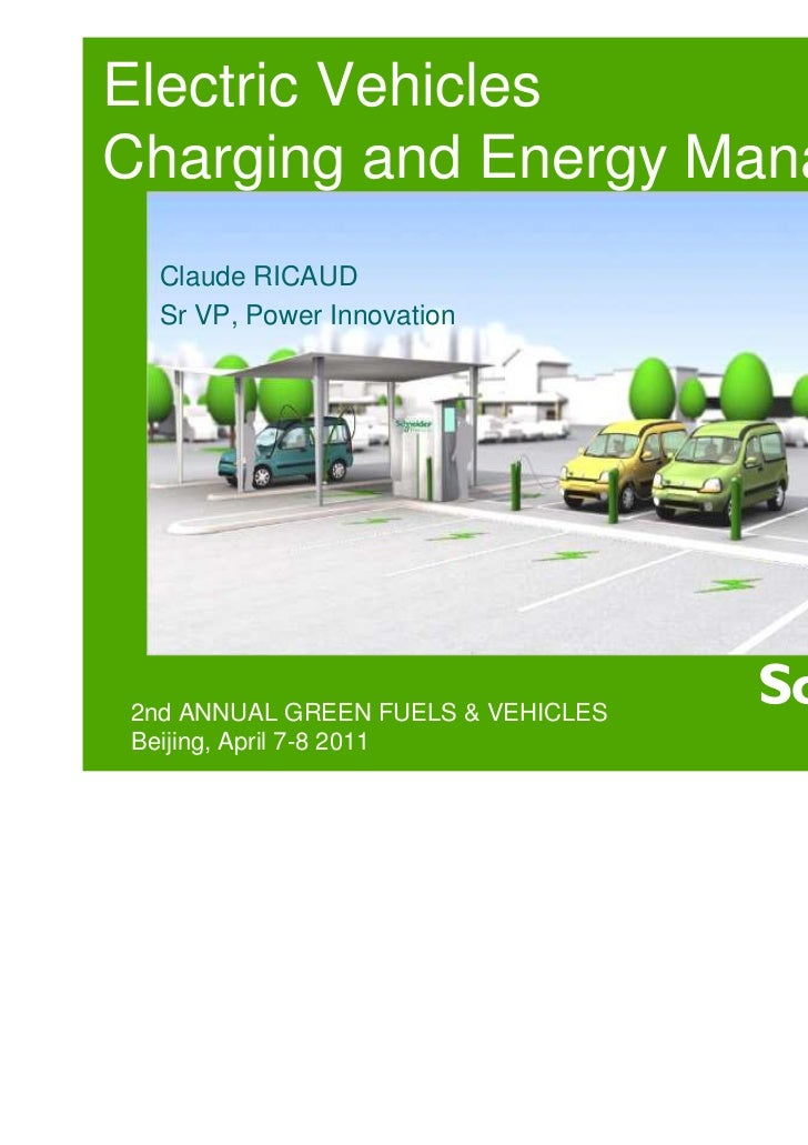 Electric VehiclesCharging and Energy Management Claude RICAUD Sr VP, Power Innovation2nd ANNUAL GREEN FUELS & VEHICLESBeij...