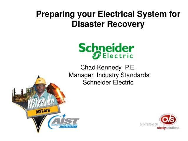 Copyright © 2012 Schneider Electric. All rights reserved Chad Kennedy, P.E. Manager, Industry Standards Schneider Electric...