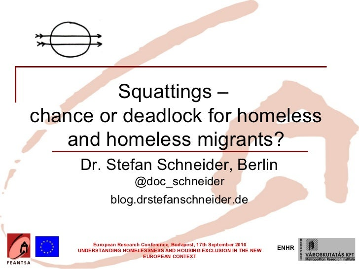 Squattings – Chance or Deadlock for Homeless and Homeless Migrants? Variant Experiences from Different European Countries