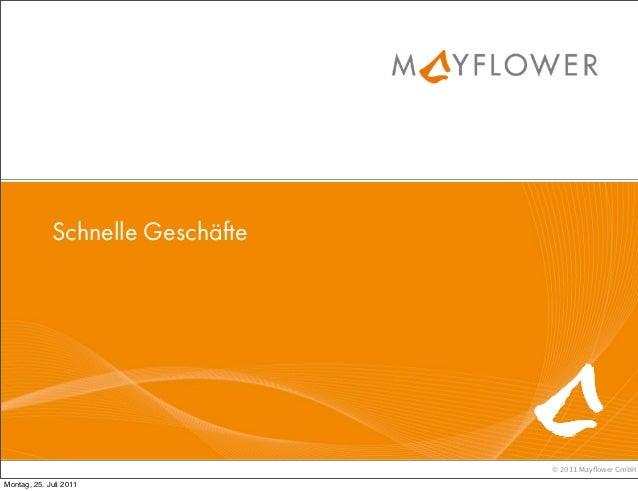 Schnelle Geschäfte                                  © 2011 Mayflower GmbHMontag, 25. Juli 2011
