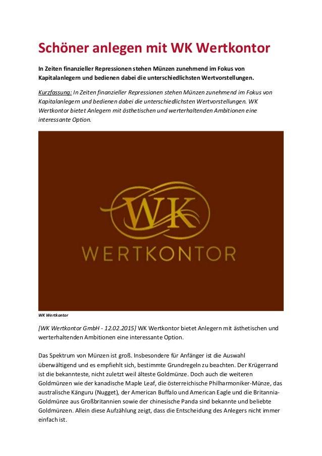 Schöner anlegen mit WK Wertkontor In Zeiten finanzieller Repressionen stehen Münzen zunehmend im Fokus von Kapitalanlegern...