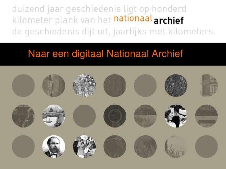 Naar een digitaal Nationaal Archief<br />