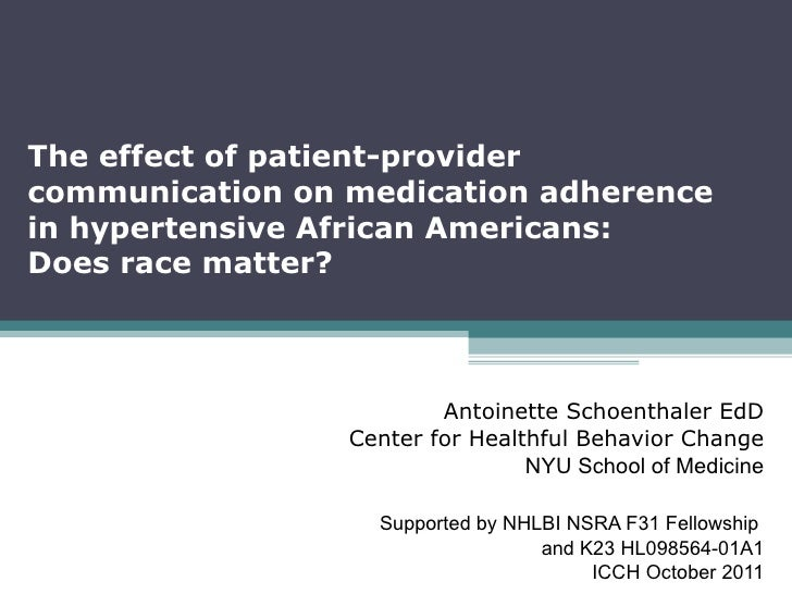 The effect of patient-provider communication on medication adherence  in hypertensive African Americans:  Does race matter...