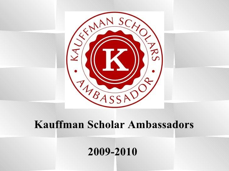 Kauffman Scholar Ambassadors 2009-2010